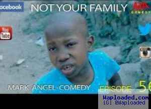 Comedy Video: Mark Angel – Not Your Family